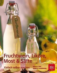 Annette Schierhorn / Ursula Lang  Fruchtwein Liköre Most und Säfte blv Ansehen !
