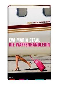 Die-Waffenhaendlerin-von-Eva-Maria-Staal-2013-Gebundene-Ausgabe