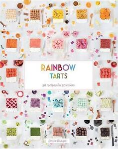 Rainbow Tarts: 50 Recipes for 50 Colors von Emilie Guelpa (2015, Gebunden)