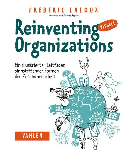Reinventing Organizations visuell Laloux, Frédéric