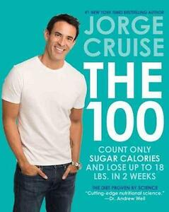 The 100: Count Only Sugar Calories and Lose Up to 18 Pounds in 2 Weeks von...