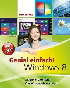 Genial einfach Windows 8 von Philip Kiefer (2012, Taschenbuch)