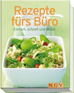 . - Rezepte fürs Büro: Einfach, schnell und lecker (Minikochbuch)