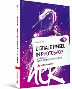 Digitale Pinsel in Photoshop - Die Referenz - über 4000 Pinseleffekte, NEU