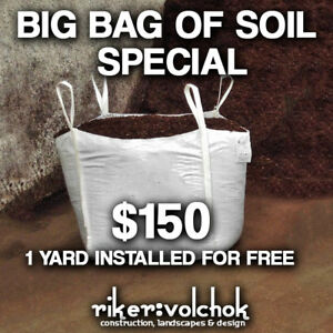 BIG BAG OF SOIL SPECIAL   - Installed for FREE! - 1 yard $150