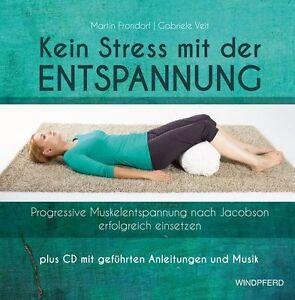 Kein Stress mit der Entspannung: Progressive Muskelentspannung Neuware! Buch+CD - <span itemprop=availableAtOrFrom>Seesen, Deutschland</span> - Kein Stress mit der Entspannung: Progressive Muskelentspannung Neuware! Buch+CD - Seesen, Deutschland