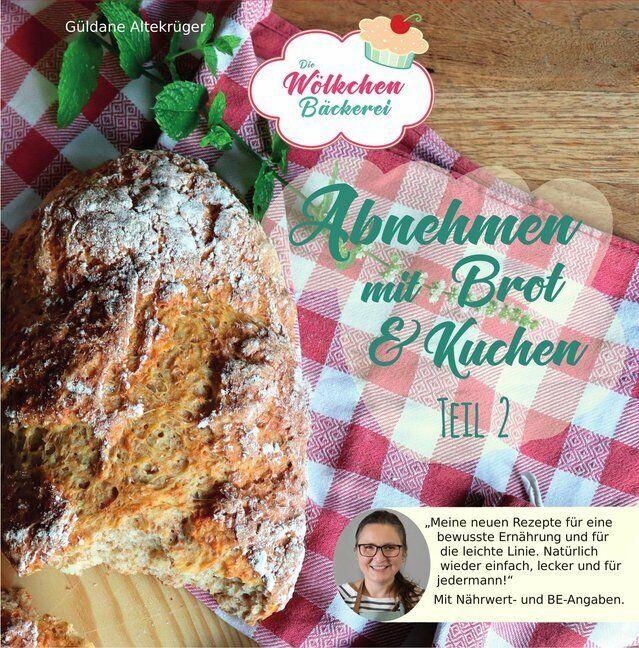 Abnehmen mit Brot und Kuchen Teil 2 | Güldane Altekrüger | 2019 | deutsch | NEU