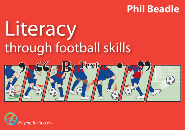Literacy Through Football Skills by Phil Beadle (Reprint - Single Copy, 2015)