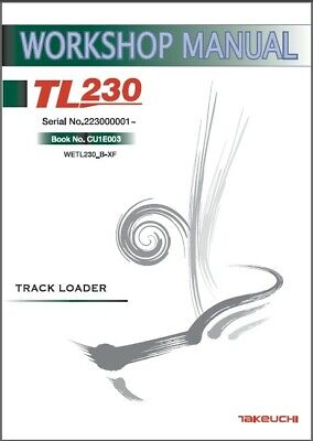 Takeuchi Tl230 Track Loader Service Workshop Parts Manual On A Cd - Tl 230