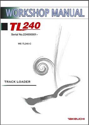 Takeuchi Tl240 Crawler Loader Service Workshop Parts Manual On A Cd - Tl 240