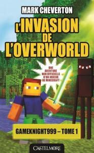 Roman Minecraft - L'invasion de l'Overworld