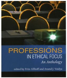 Professions in Ethical Focus: An Anthology Paperback - textbook