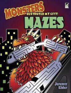 Monsters Destroyed My City!: Mazes by Jeremy Elder (Paperback, 2012)
