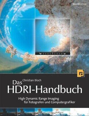 Das HDRI-Handbuch, inkl. DVD, High Dynamic Range Imaging für Fotografen und Comp High Dynamic Range Imaging