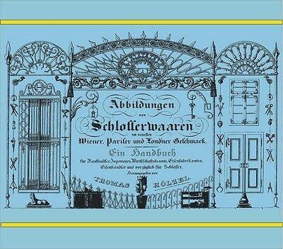 Abbildungen von Schlosserwaren Schlössern Schmiedewaren Vorlagenwerk 1831 CD