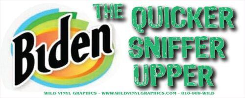 "ANTI JOE BIDEN THE QUICKER SNIFFER UPPER WVPO-00604 8""X4"" COLOR WINDOW STICKER"