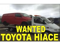 WANTED!!!! TOYOTA HIACE ANY CONDITION