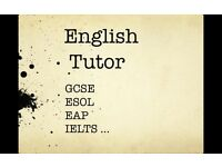 English Language Tutor GCSE, ESOL, IELTS, English for Academic Purposes