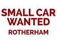 Small Car Wanted - Rotherham