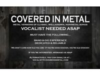 COVERED IN METAL NEED A NEW VOCALIST ASAP