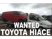 TOYOTA HIACE WANTED!!!! ANY CONDITION