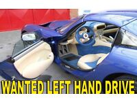 Left hand drive vehicles wanted!!!