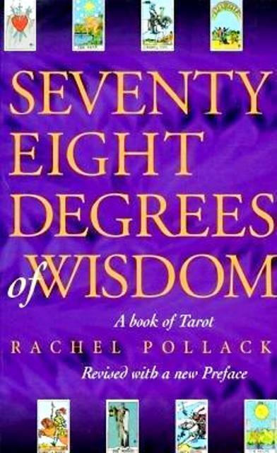 Seventy Eight Degrees of Wisdom by Rachel Pollack NEW - A Book of Tarot