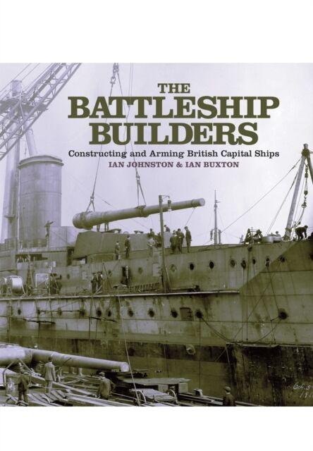 The Battleship Builders: Constructing and Arming British Capital Ships (Hardcov.