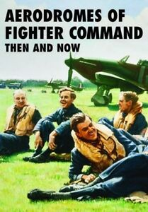 Aerodromes of Fighter Command Then and Now (Hardcover), Robin J. . 9781870067829