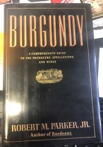 Burgundy Robert M. Parker Jr. a book on wine