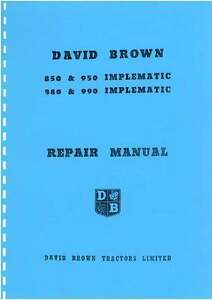 DAVID BROWN TRACTOR 850 880 950 990 IMPLEMATIC WORKSHOP SERVICE MANUAL
