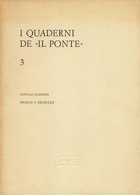 Diuresi e Diuretici Scarpioni Leonello Il Ponte Casa Editrice 1972