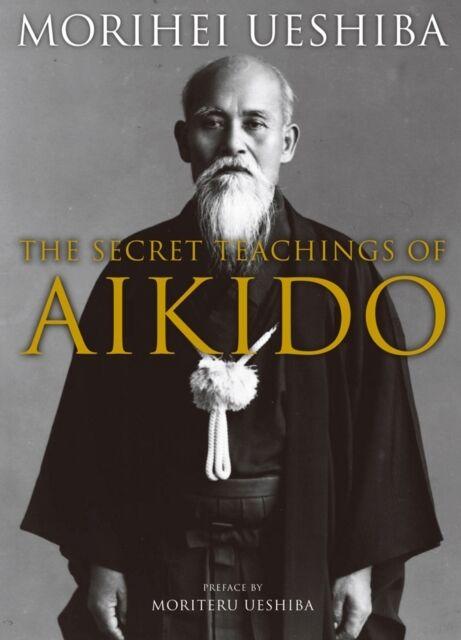 The Secret Teachings of Aikido (Hardcover), Ueshiba, Morihei, 9781568364469