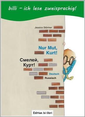 Nur Mut, Kurt! - Russisch lernen für Schulkinder ab 6 Jahre - Kinderbuch