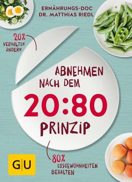 Abnehmen nach dem 20:80-Prinzip EAN: 9783833859977 Verlag: Gräfe u. Unzer