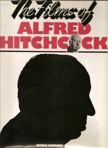 The films of Alfred Hitchcock by Patrick Humphries