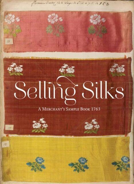 Selling Silks: A Merchant's Sample Book (Hardcover), Miller, Lesl. 9781851777815