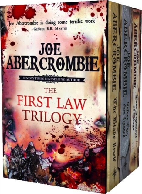 The First Law Trilogy Boxed Set: The Blade Itself, Before They Are Hanged, Last.