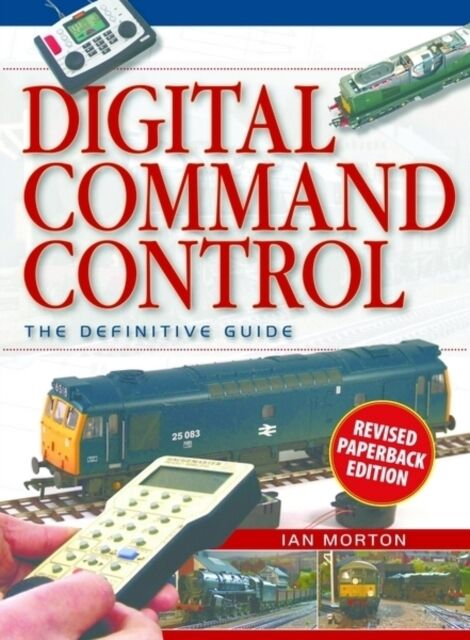 Digital Command Control: The Definitive Guide (Paperback), Morton. 9780711037854