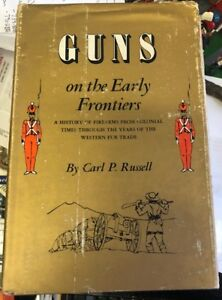 Guns on the early frontiers by Carl P Russell