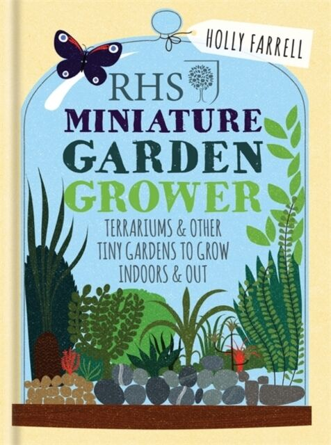 Rhs Miniature Garden Grower, Farrell, Holly, 9781784721725