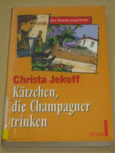 Kätzchen, die Champagner trinken. Krimi von Christa Jekoff (1997)