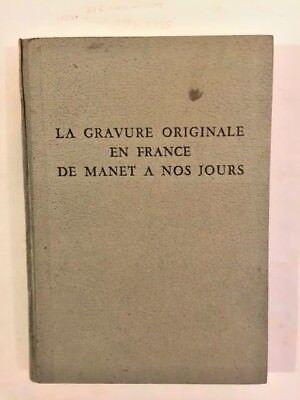 La Gravure Originale en France de Manet a Nos Jours de Roger-Marx Claude for sale  Miami