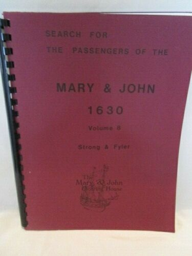 Search for the Passengers of the Mary and John 1630 Vol 8 Strong & Fyler