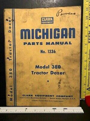 Original Clark Equip. Michigan Tractor Dozer Parts Shop Manual 1336 Model 380