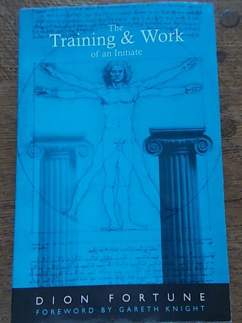 The Training & Work of an Initiate by Dion Fortune (Paperback, 2000)