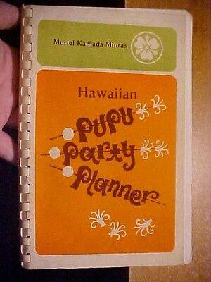 1977 Cookbook  Hawaiian Pupu Party Planner By Muriel Kamada Miura