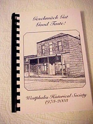 Geschmack Gut Good Taste! Westphalia Historical Society Cookbook MO