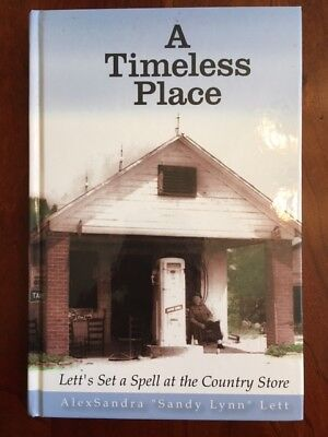 SIGNED Timeless Place: The Country Store in BUCKHORN, North Carolina, 1st ed. (Carolina Place Stores)
