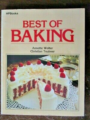 BEST OF BAKING by ANNETTE WOLTER & CHRISTIAN